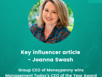 Key Influencer article - Joanna Swash, Group CEO of Moneypenny wins Management Today's CEO of the Year Award