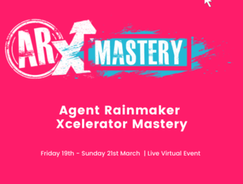 Agent Rainmaker Xcelerator Mastery Event 19th - 22nd March